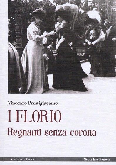 Trappeto, si presentail libro: I Florio, Regnanti senza Corona